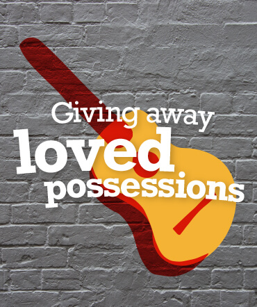 Giving away loved possesions
