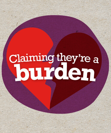 Claiming they're a burden