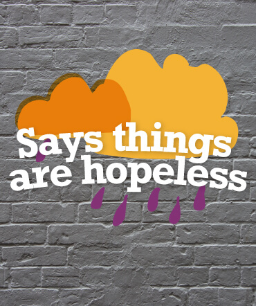 Says things are hopeless