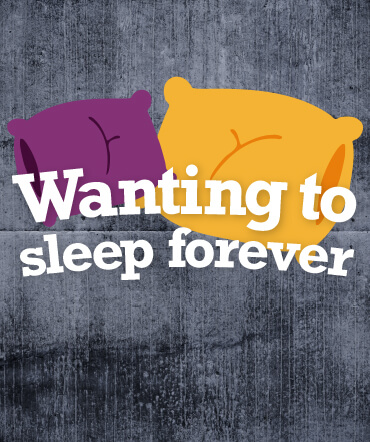 Wanting to sleep forever